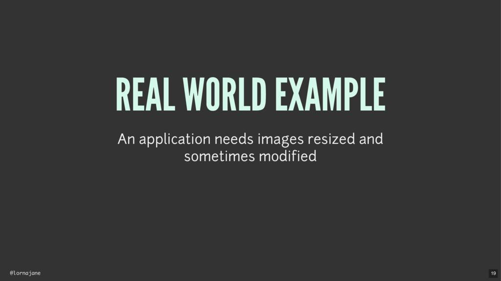@lornajane REAL WORLD EXAMPLE An application ne...