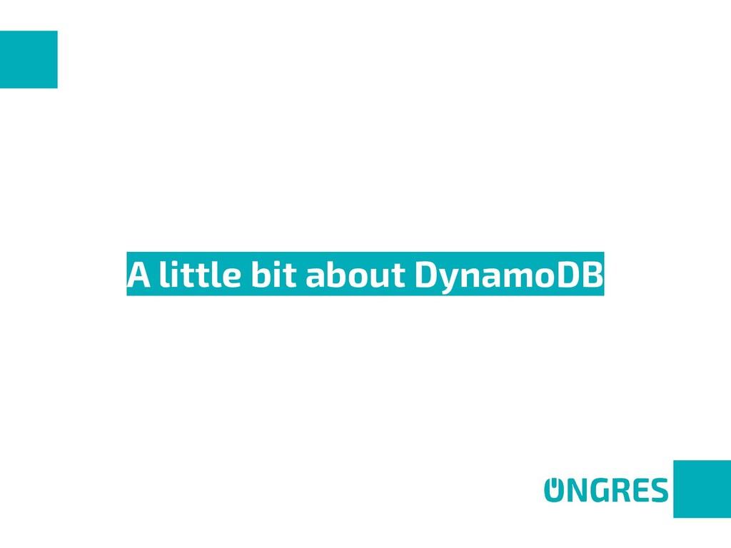 A little bit about DynamoDB
