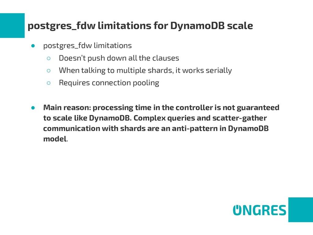 postgres_fdw limitations for DynamoDB scale ● p...