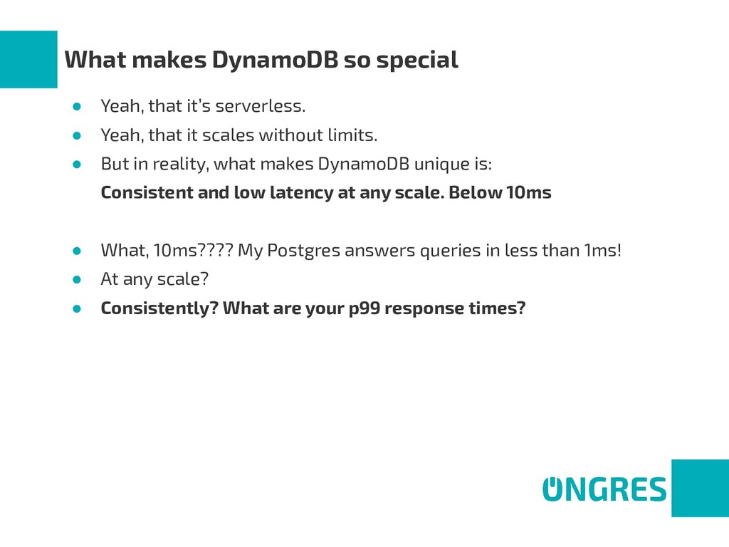 What makes DynamoDB so special ● Yeah, that it'...