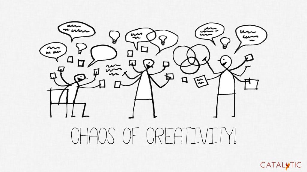 CHAOS OF CREATIVITY!