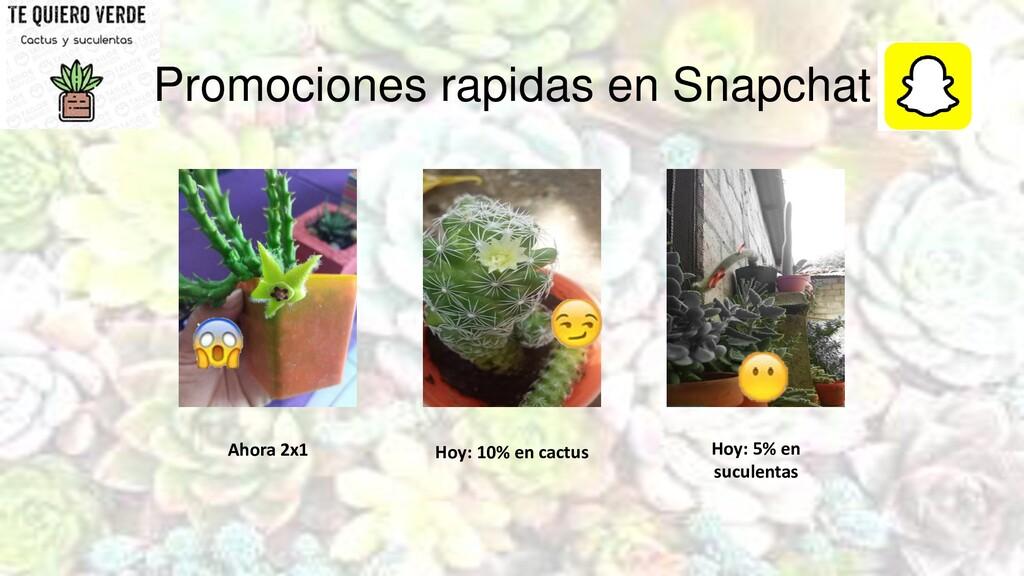Promociones rapidas en Snapchat Ahora 2x1 Hoy: ...