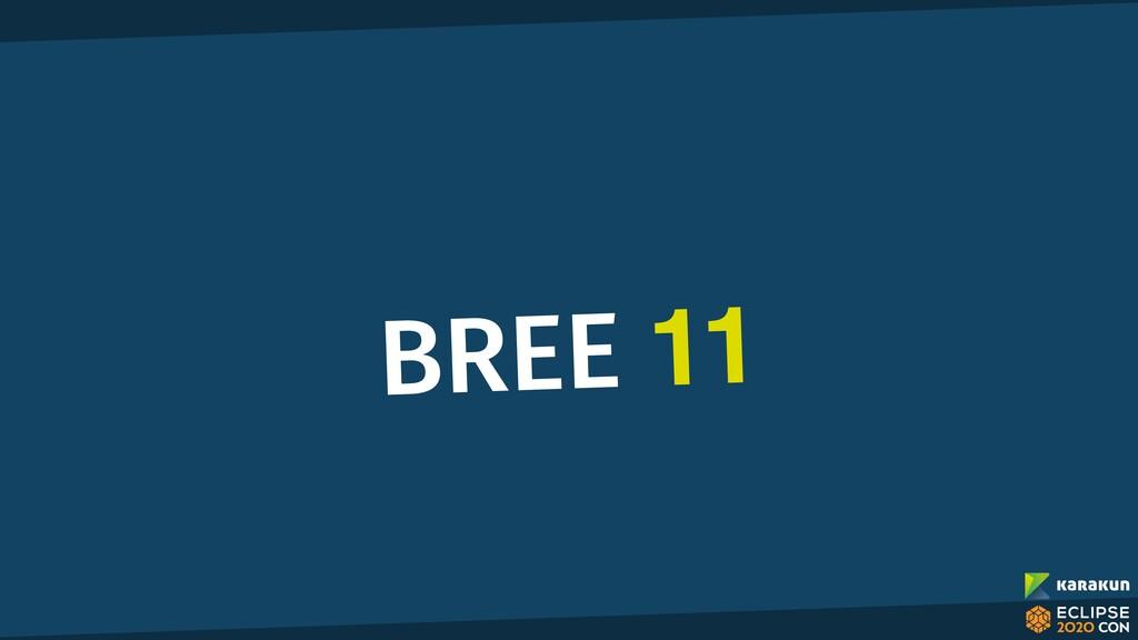 BREE 11