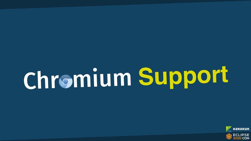 Chromium Support