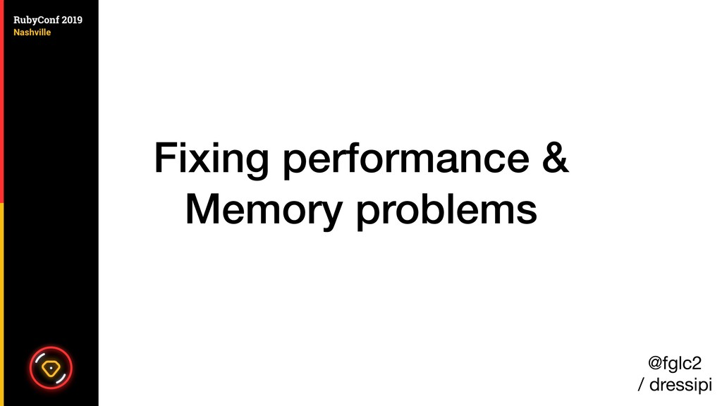 Fixing performance & Memory problems @fglc2  / ...
