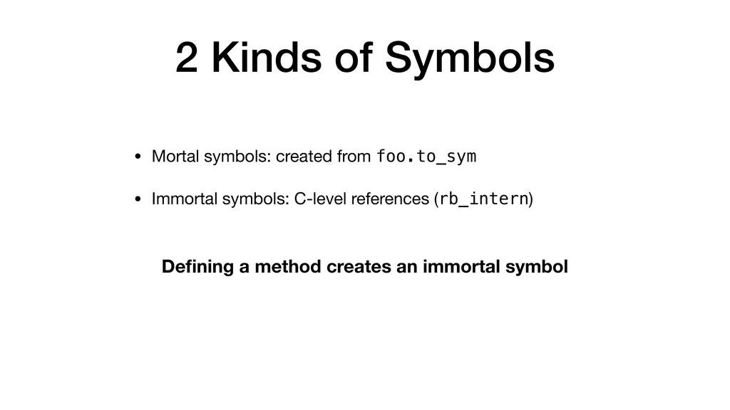 2 Kinds of Symbols • Mortal symbols: created fr...
