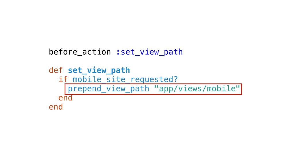 before_action :set_view_path def set_view_path ...