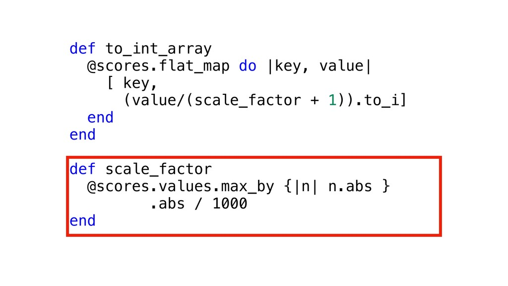 def to_int_array @scores.flat_map do |key, valu...
