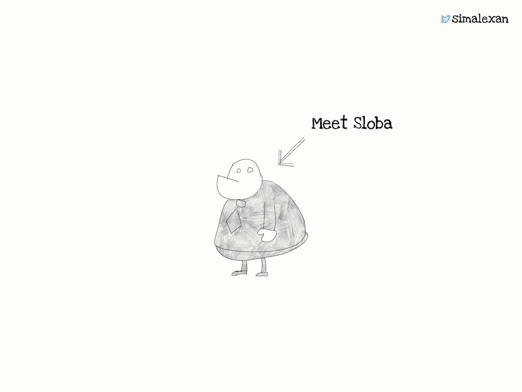 simalexan Meet Sloba