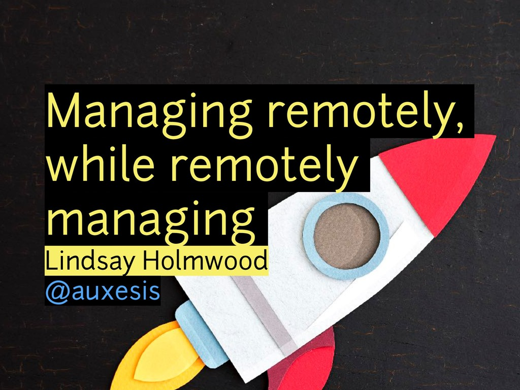 Managing remotely, while remotely managing Lind...