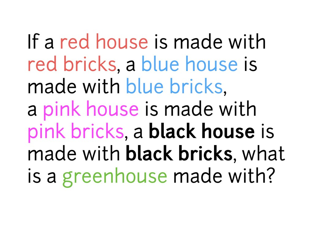 If a red house is made with red bricks, a blue ...