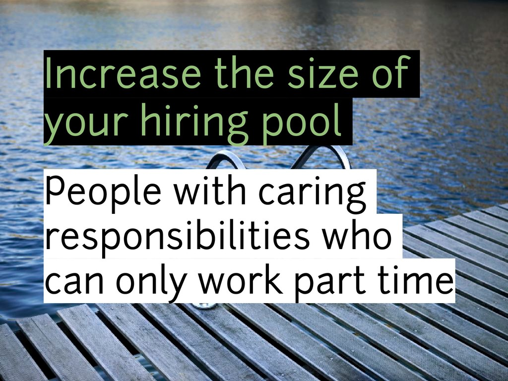 Increase the size of your hiring pool People wi...