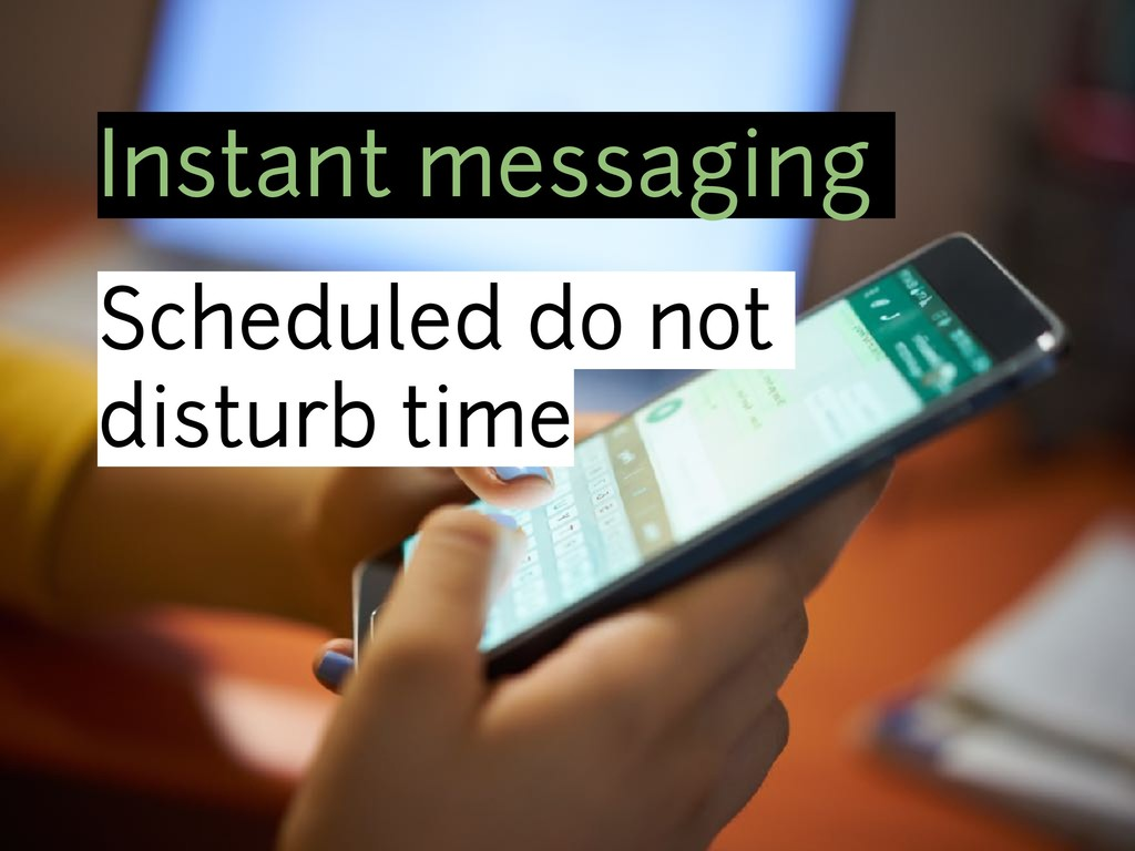 Instant messaging Scheduled do not disturb time