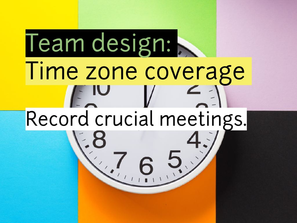Team design: Time zone coverage Record crucial ...