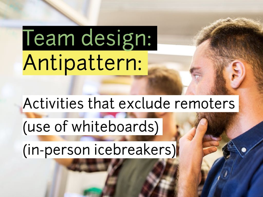 Team design: Antipattern: Activities that exclu...