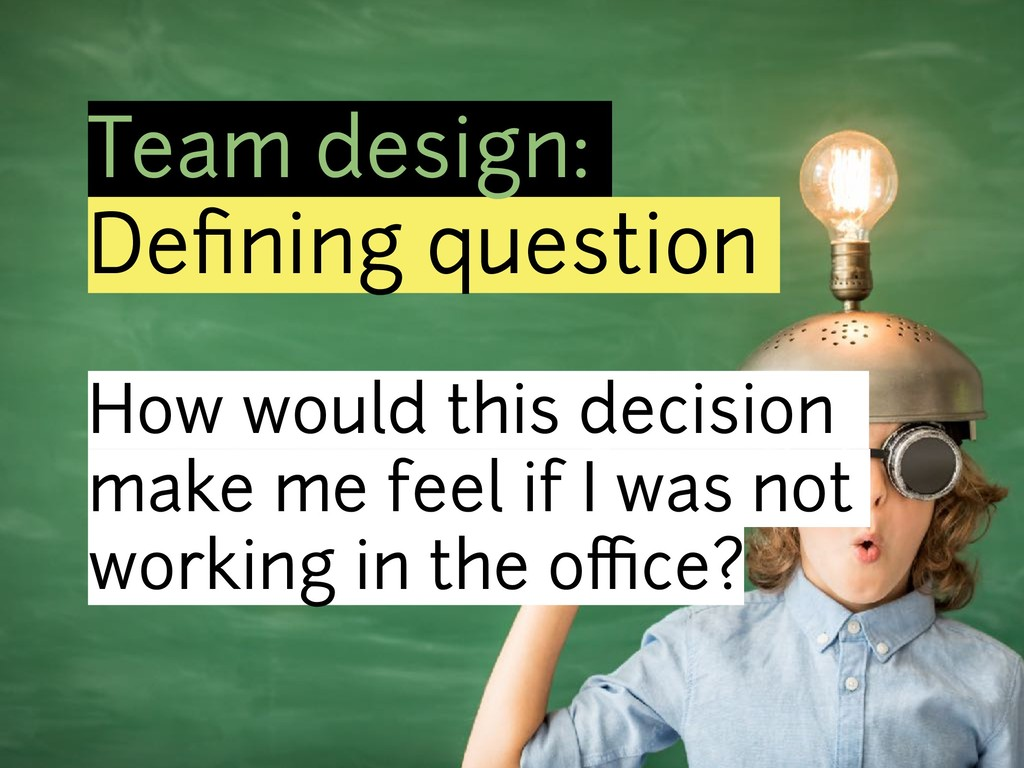 Team design: Defining question How would this de...