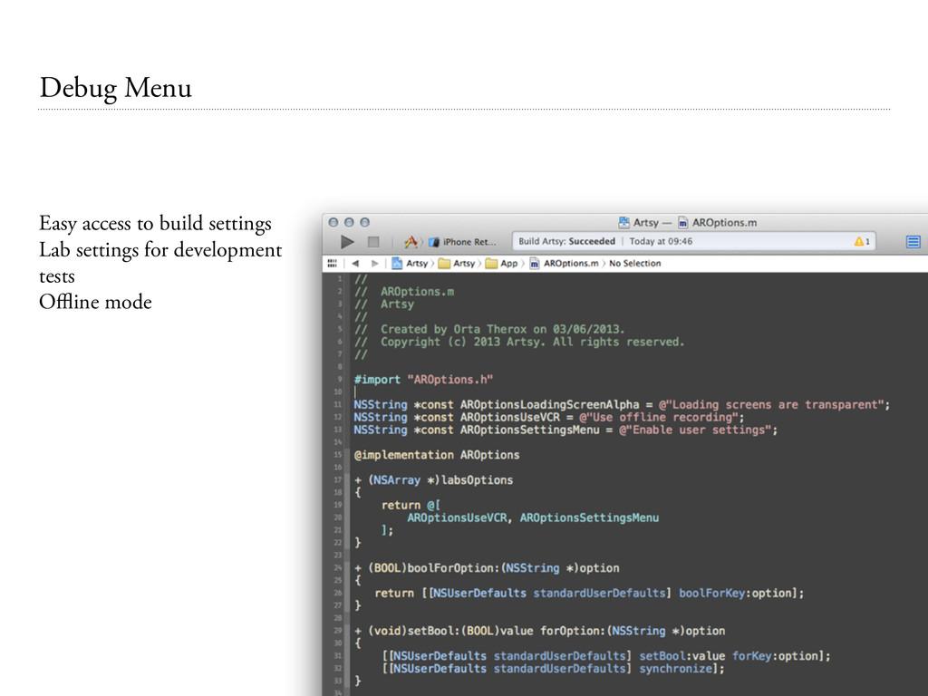 Debug Menu Easy access to build settings Lab se...