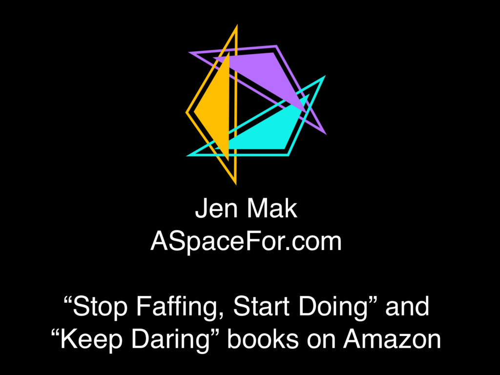 """Jen Mak ASpaceFor.com  """"Stop Faffing, Start ..."""