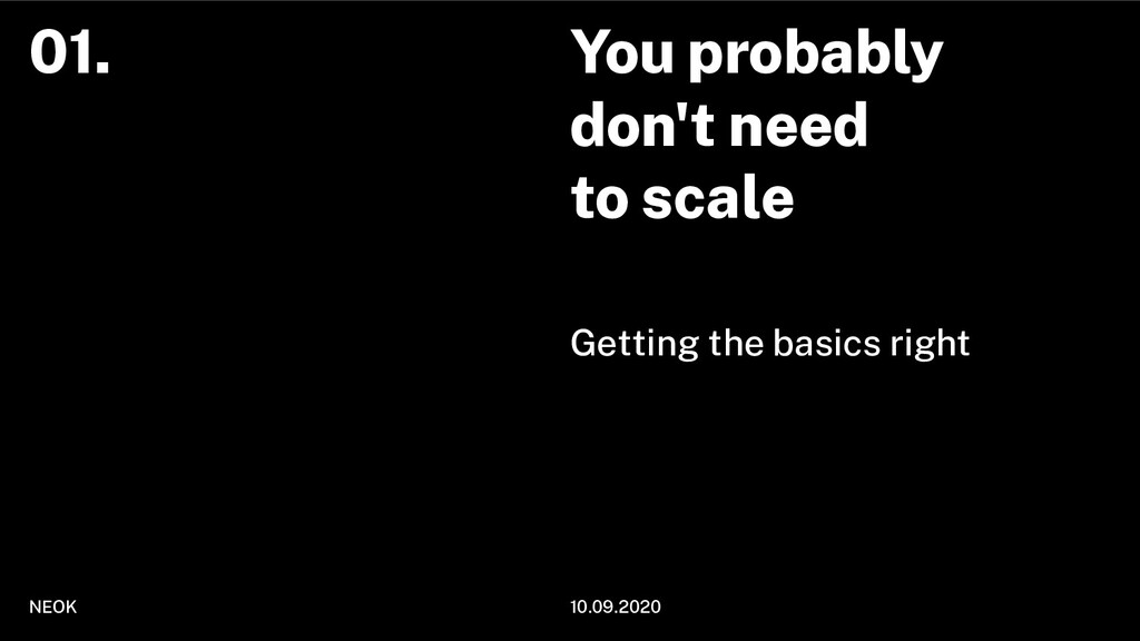 You probably don't need to scale Getting the ba...