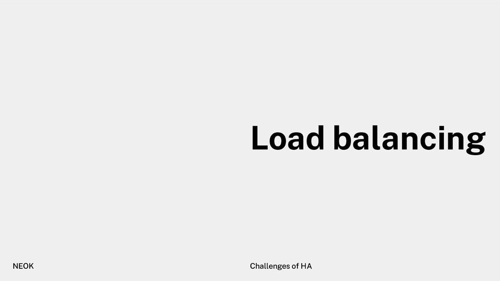 Load balancing NEOK Challenges of HA