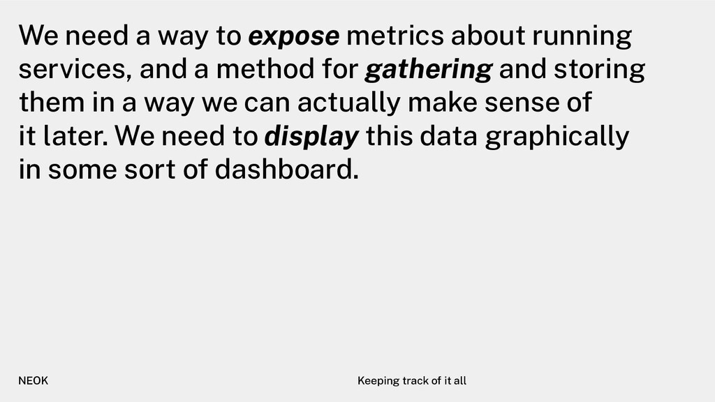 We need a way to expose metrics about running s...