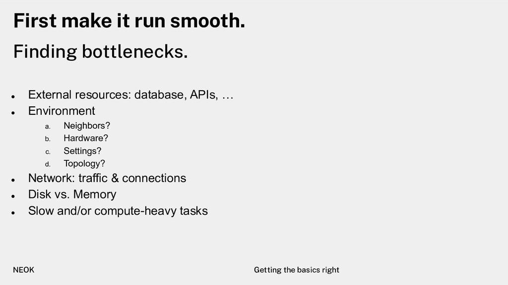 First make it run smooth. ● External resources:...