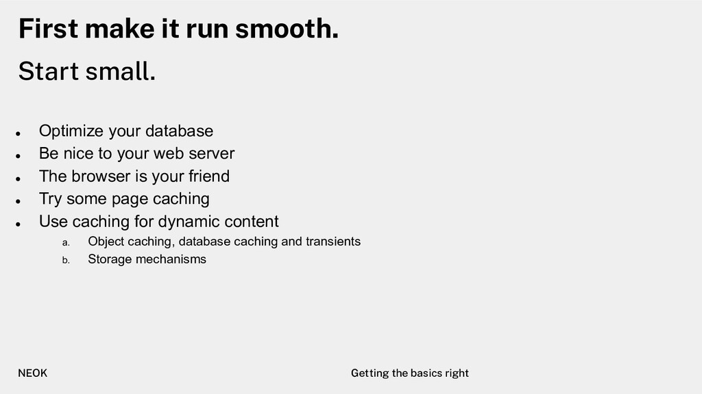 First make it run smooth. ● Optimize your datab...