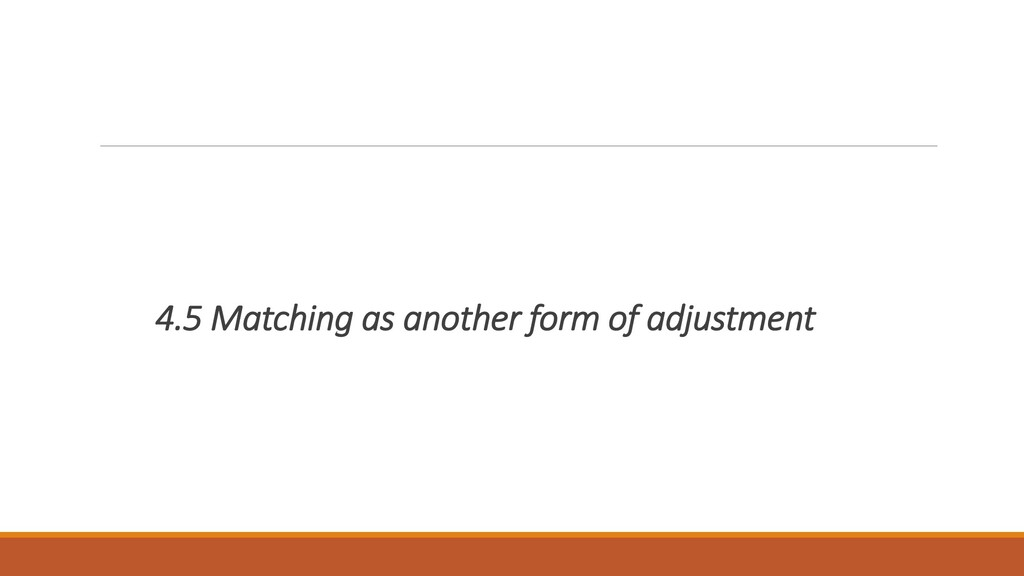 4.5 Matching as another form of adjustment