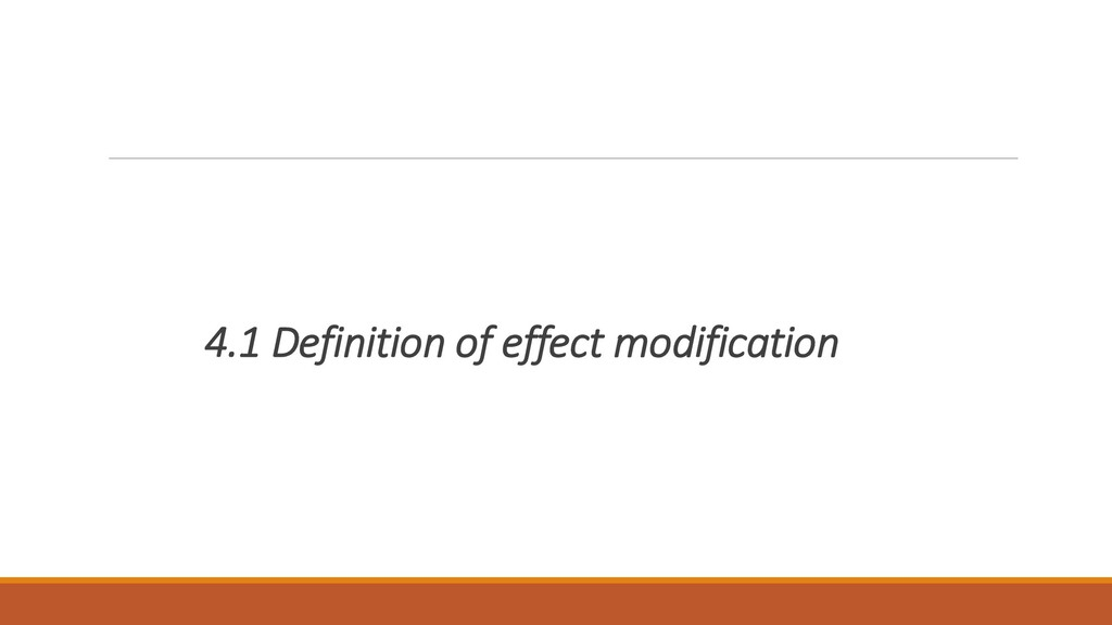 4.1 Definition of effect modification
