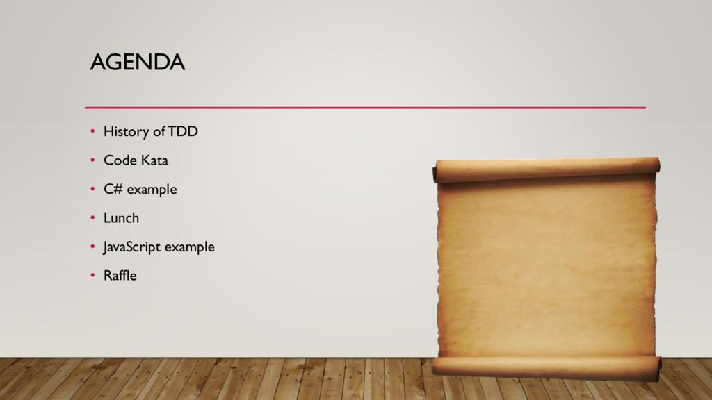 AGENDA • History of TDD • Code Kata • C# exampl...