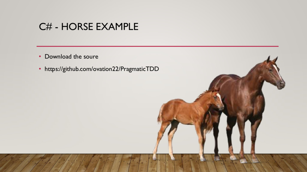 C# - HORSE EXAMPLE • Download the soure • https...