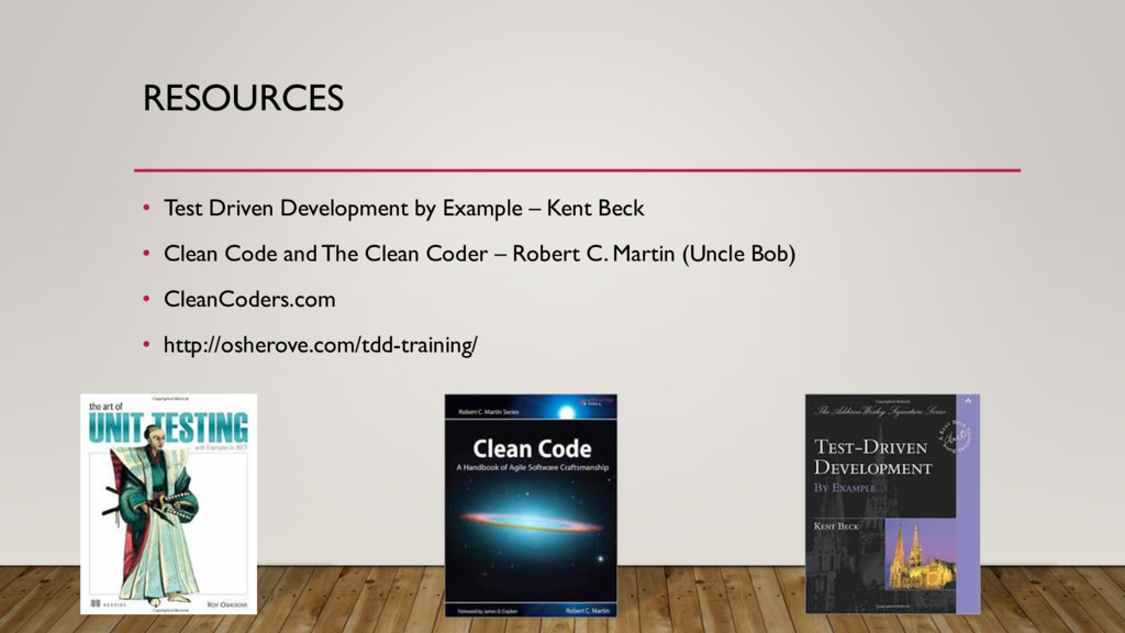 RESOURCES • Test Driven Development by Example ...