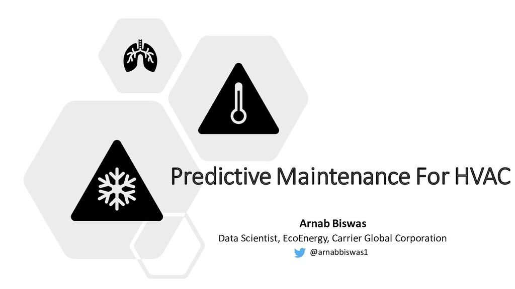 Predictive Maintenance For HVAC Arnab Biswas Da...