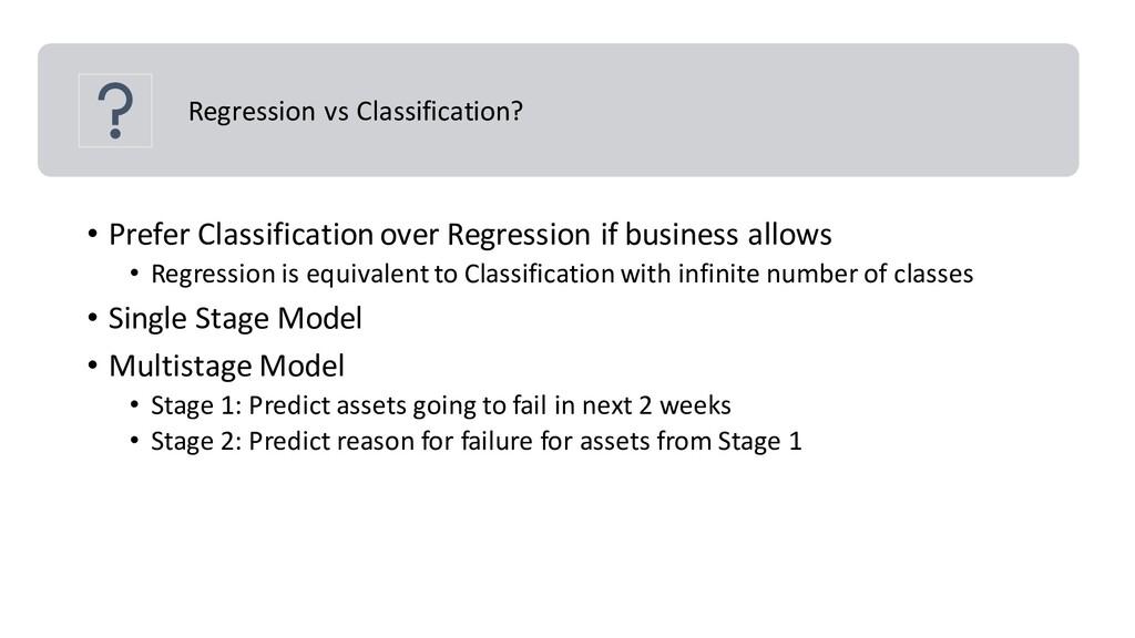 Regression vs Classification? • Prefer Classifi...
