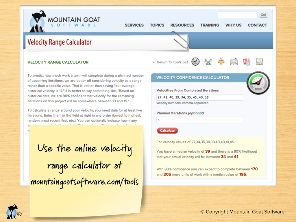 © Copyright Mountain Goat Software ® Use the on...