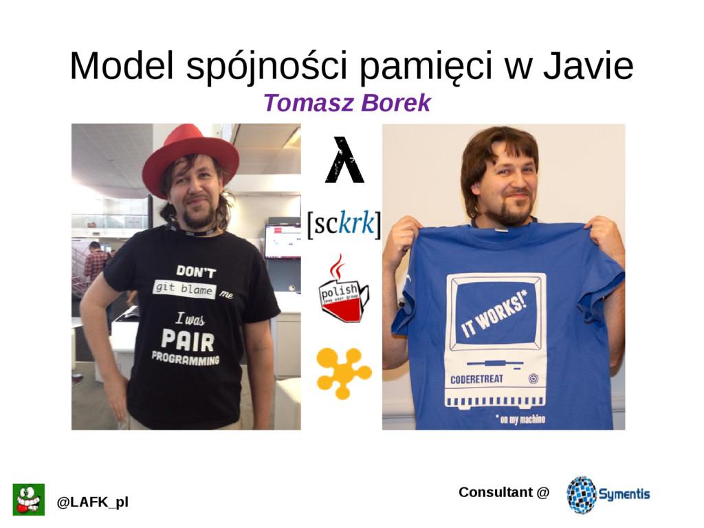 Model spójności pamięci w Javie @LAFK_pl Consul...