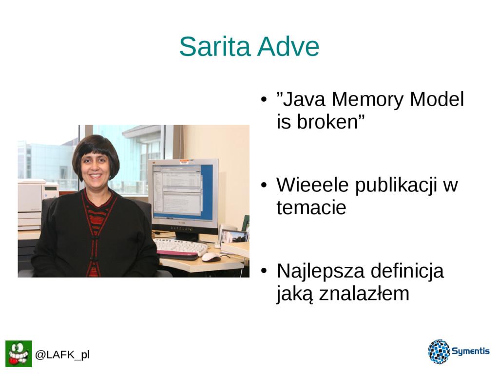 "Sarita Adve ● ""Java Memory Model is broken"" ● W..."