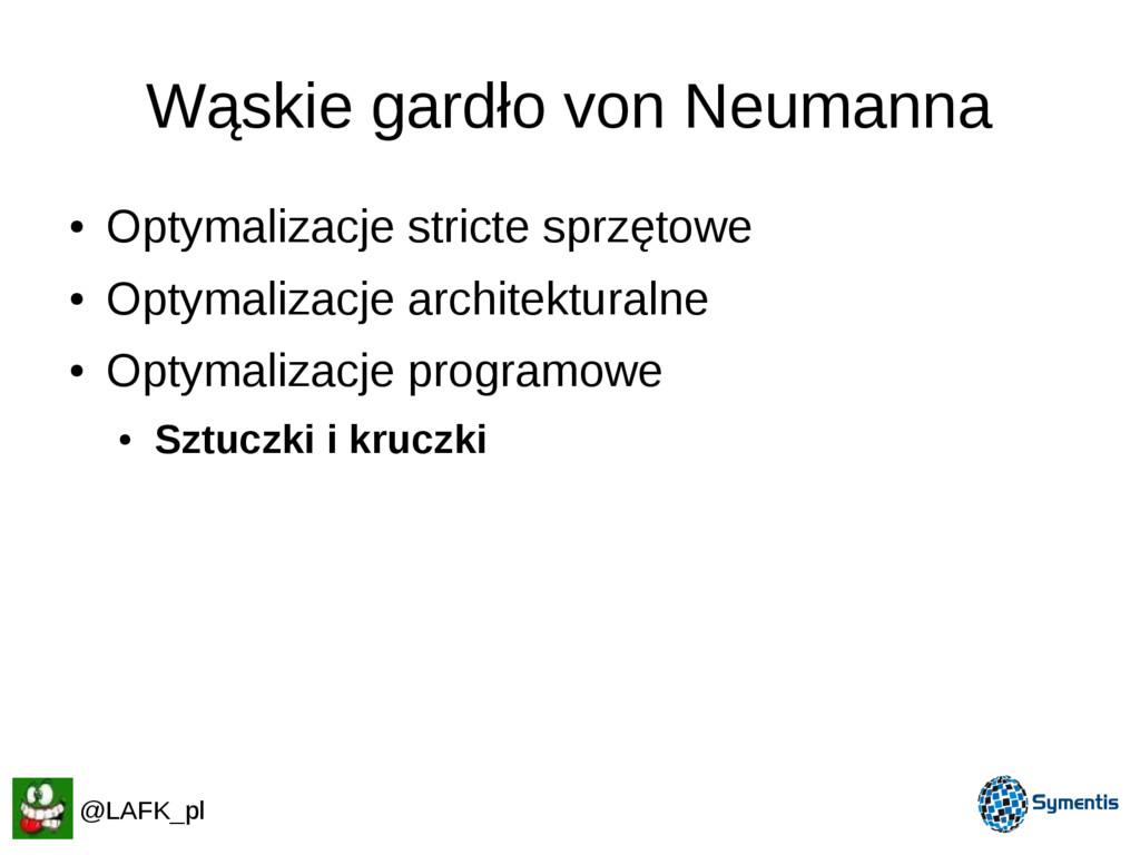 Wąskie gardło von Neumanna ● Optymalizacje stri...