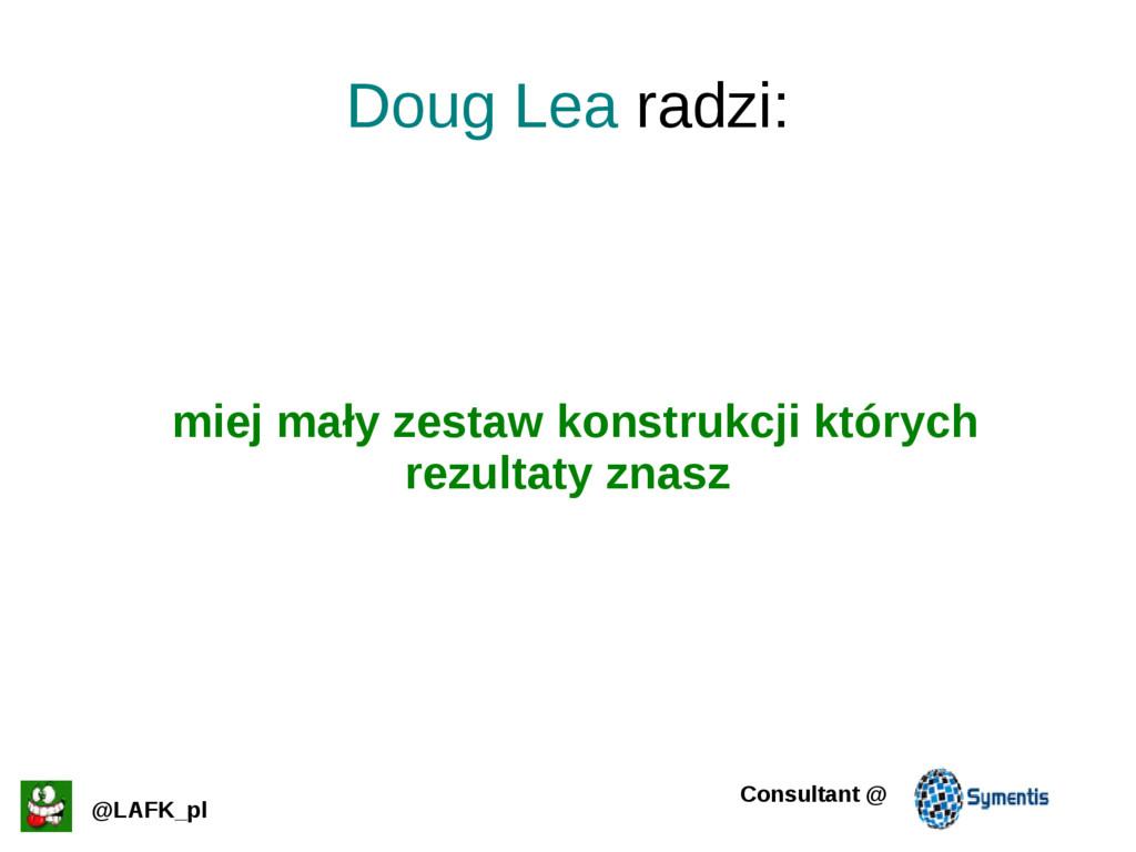 Doug Lea radzi: @LAFK_pl Consultant @ miej mały...