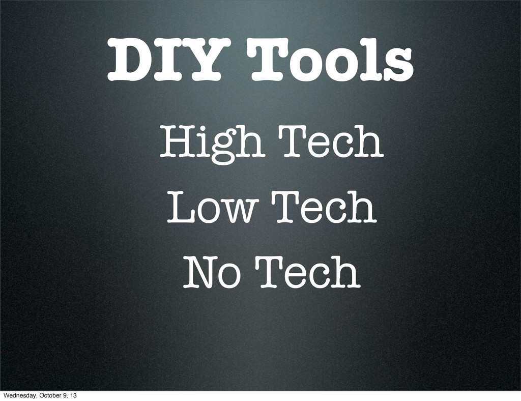 DIY Tools High Tech Low Tech No Tech Wednesday,...