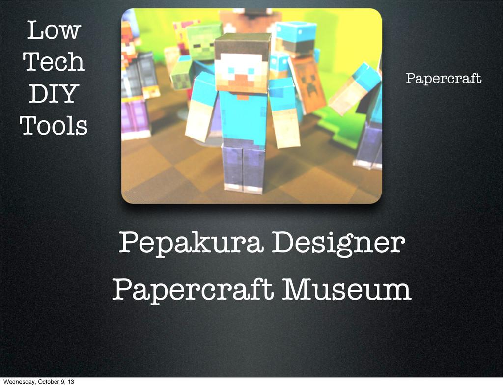 Low Tech DIY Tools Pepakura Designer Papercraft...
