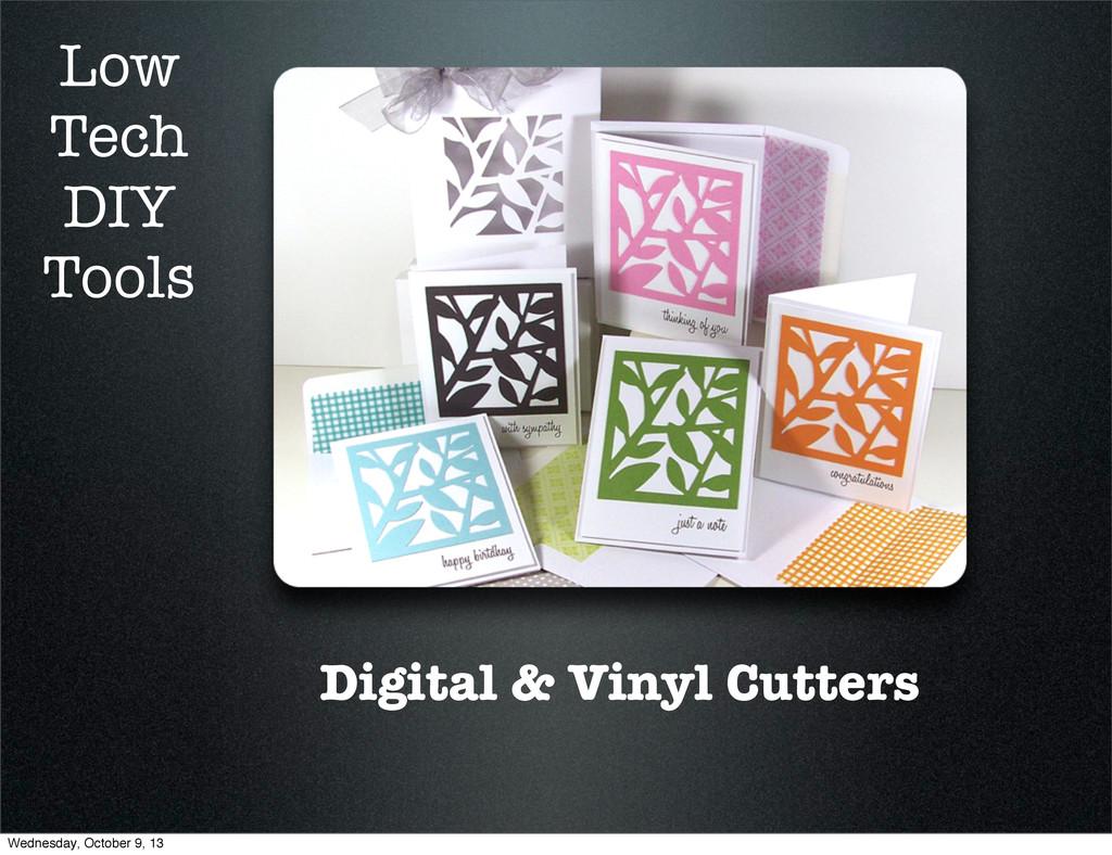 Digital & Vinyl Cutters Low Tech DIY Tools Wedn...