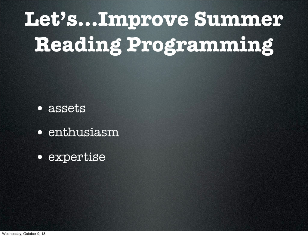 Let's...Improve Summer Reading Programming • as...