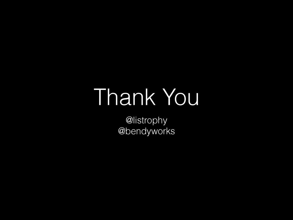 Thank You @listrophy @bendyworks