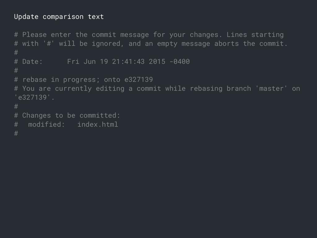 Update comparison text # Please enter the commi...