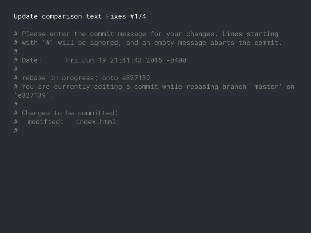 Update comparison text Fixes #174 # Please ente...