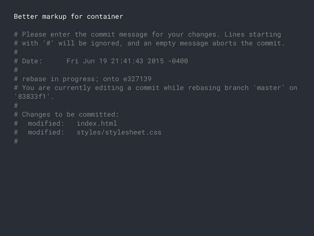 Better markup for container # Please enter the ...