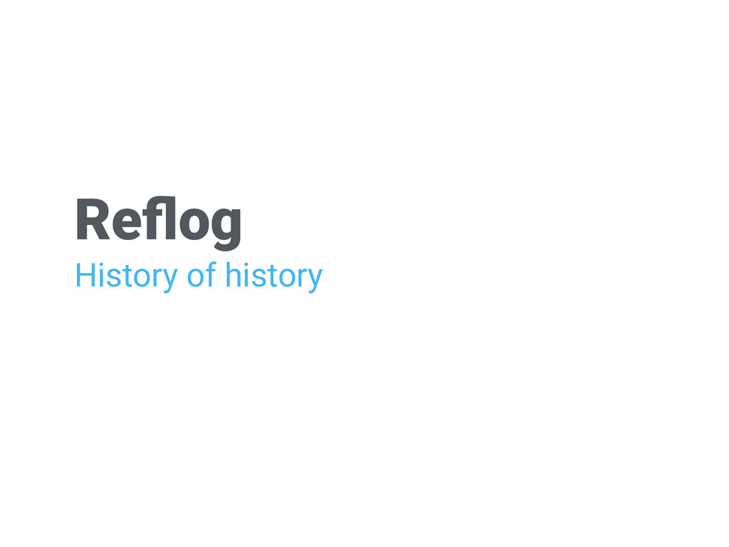 Reflog History of history