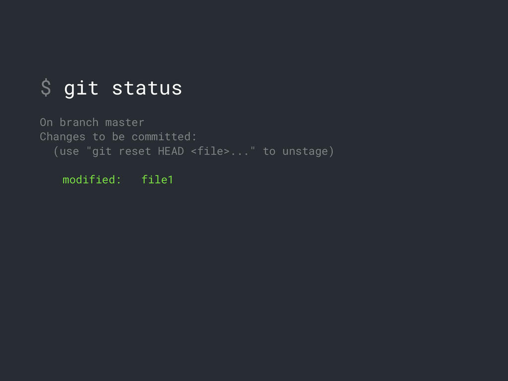 $ git status On branch master Changes to be com...