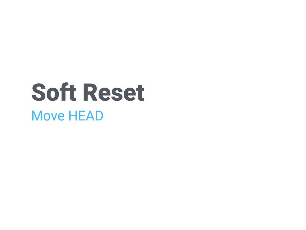 Soft Reset Move HEAD